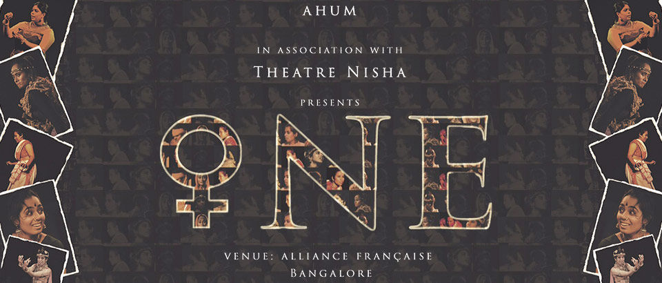 Ahum and Theartre Nisha Presents - ONE - A Theatre Festival (Season Pass)  in Bengaluru