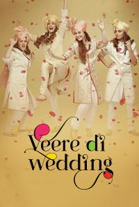 Veere Di Wedding (A)