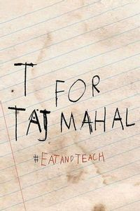 T For Taj Mahal
