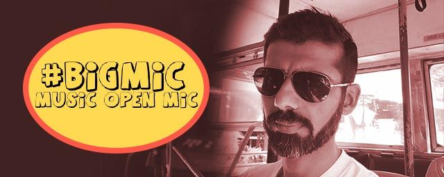 BIG MIC Music - Open Mic hosted by Mohit Kumar
