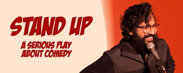 Stand Up - ASerious Play About Comedy