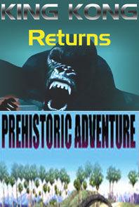 King Kong + Prehistoric Adventure (Combo 7D)