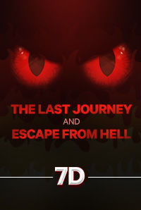 The Last Journey & Escape From Hell (7D)