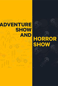 Adventure Show and Horror Show