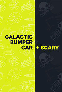 Galactic Bumper Car + Scary