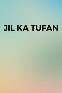 Jil Ka Tufan