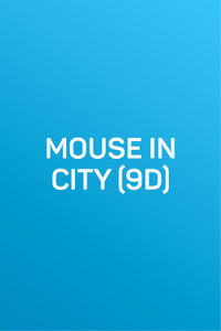 Mouse in City (9D)