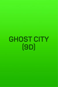 Ghost City (9D)