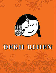 Akvarious Productions Presents: Dekh Behen