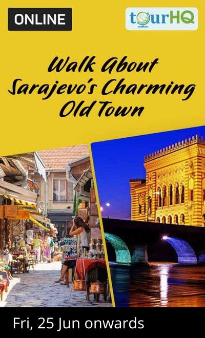 Walk About Sarajevo's Charming Old Town