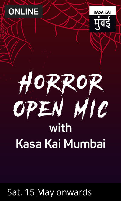Horror Open Mic with Kasa Kai Mumbai