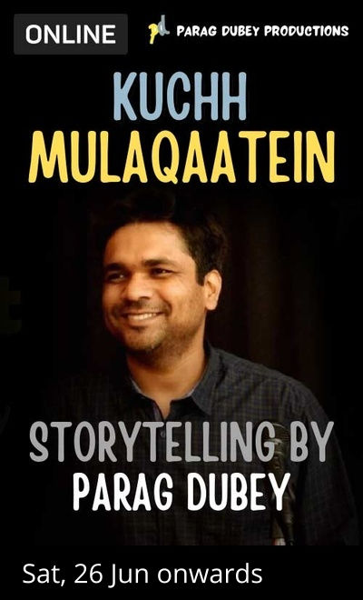 Kuchh Mulaqaatein - Storytelling By Parag Dubey
