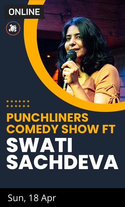 Punchliners Comedy Show ft Swati Sachdeva on Zoom