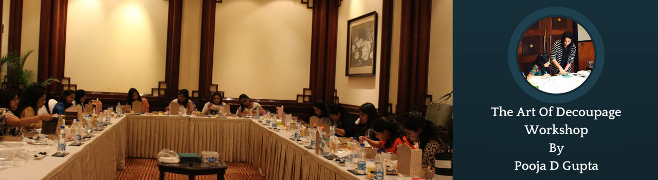 The 'Art of Decoupage' Workshop in Vivanta By Taj: President Mumbai