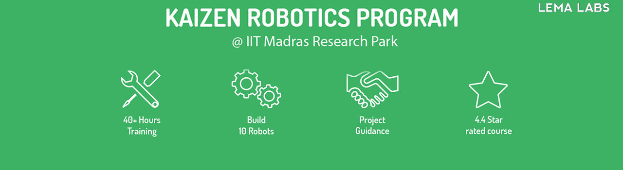 Kaizen Robotics Program - Lema Labs (Incubated at IIT Madras Incubation Cell)  in IIT Madras Research Park: Chennai