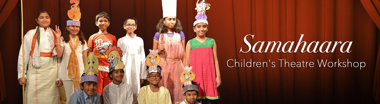 Samahaara Children's Theatre Workshop (Summer Special) in Samahaara: Hyderabad