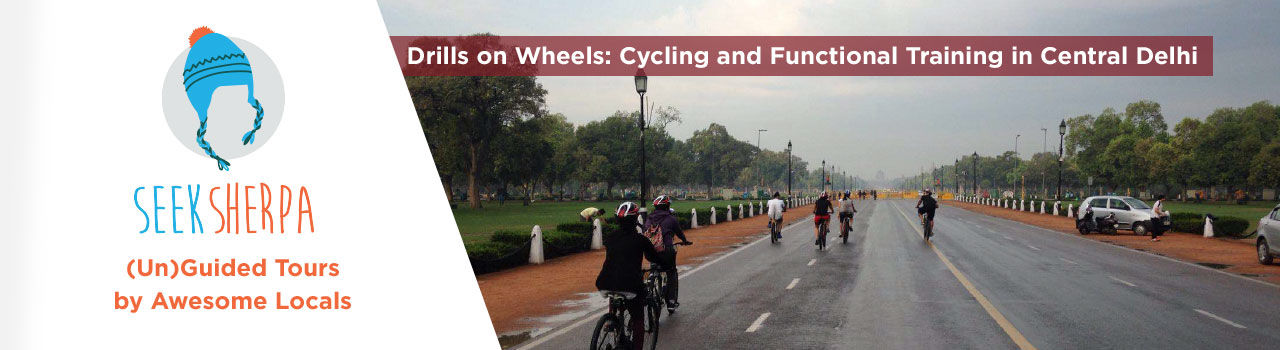 Drills on Wheels: Cycling and Functional Training in Central Delhi in