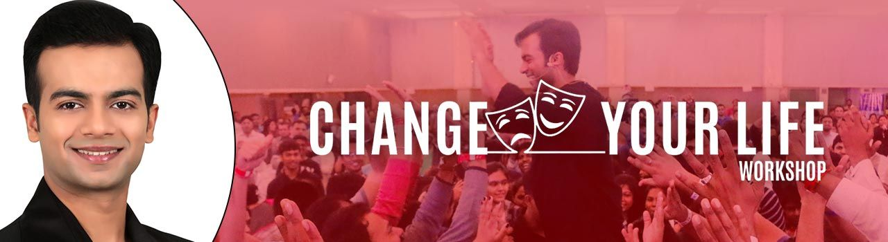 Change Your Life Workshop  in Deccan College Convention Hall : Pune