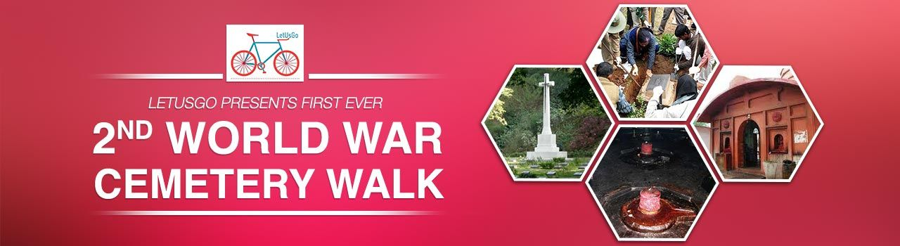 LetUsGo Presents First Ever ''2ndWorld War Cemetery Walk''  in Assam State Museum: Guwahati