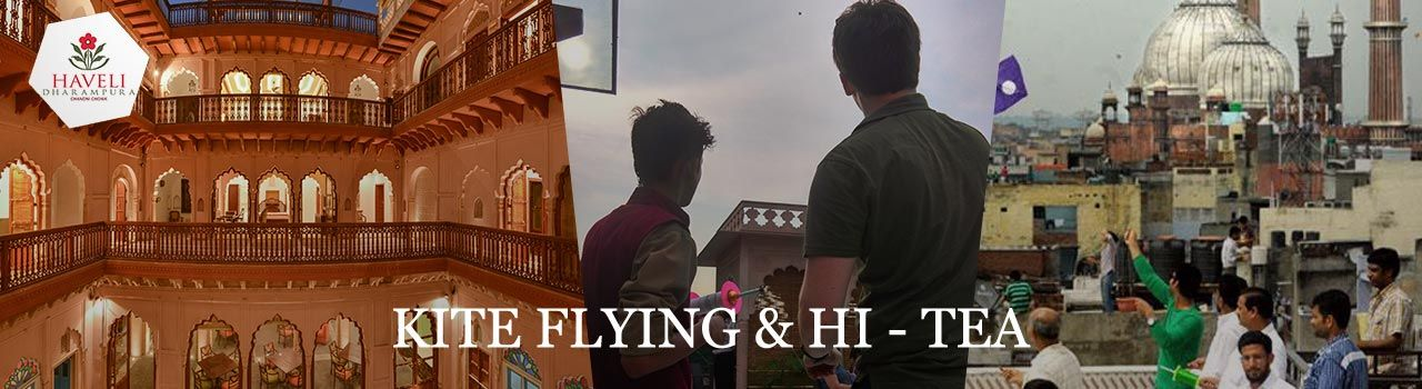 Patangbazi (Kite Flying) and Hi - Tea  in Haveli Dharampura: New Delhi