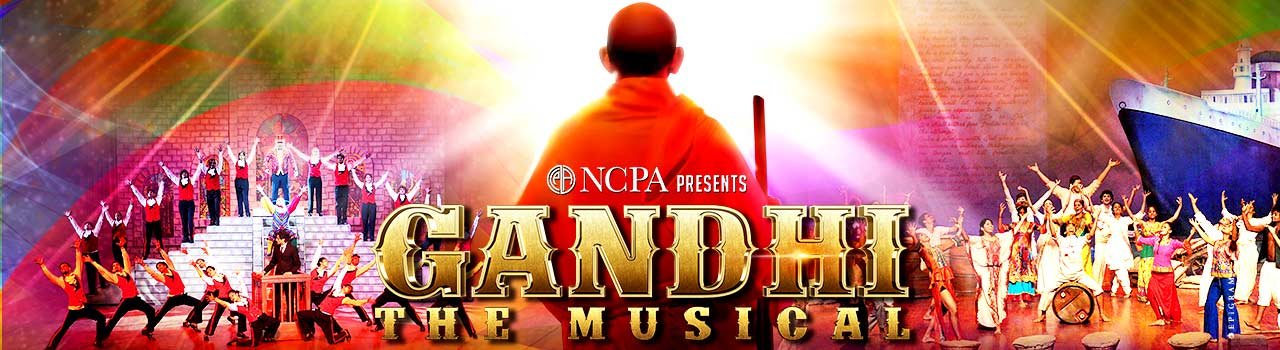 Gandhi - The Musical in Jamshed Bhabha Theatre: NCPA