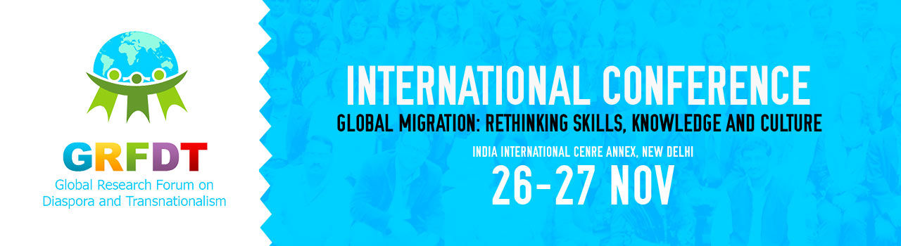 International Conference on Global  Migration: Rethinking Skills, Knowledge and Culture  in India International Centre: Delhi