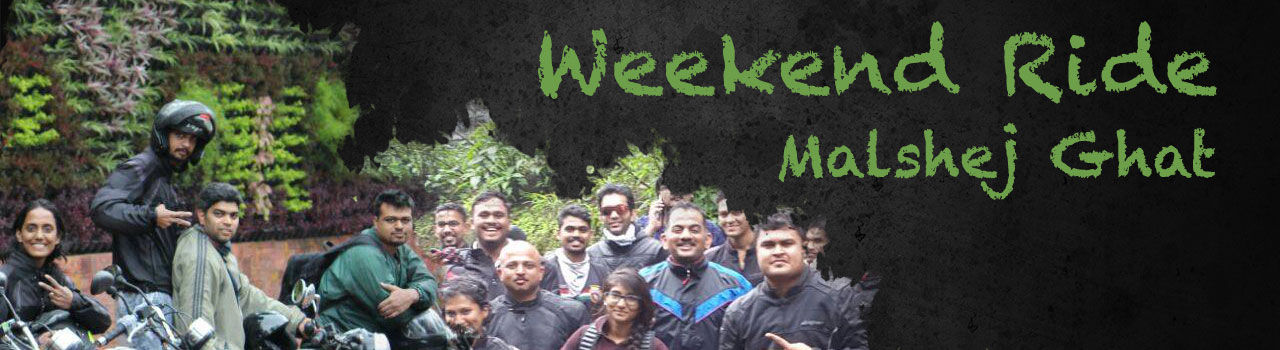 Weekend Ride  Malshej Ghat in