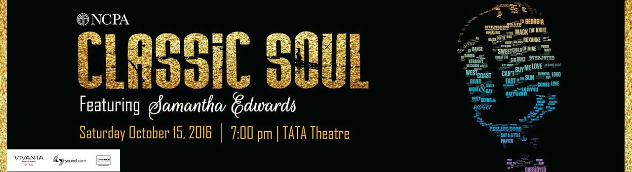 Classic Soul by Samantha Edwards  in Tata Theatre: NCPA