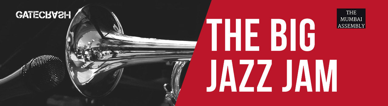 The Big Jazz Jam  in The Mumbai Assembly: Mumbai