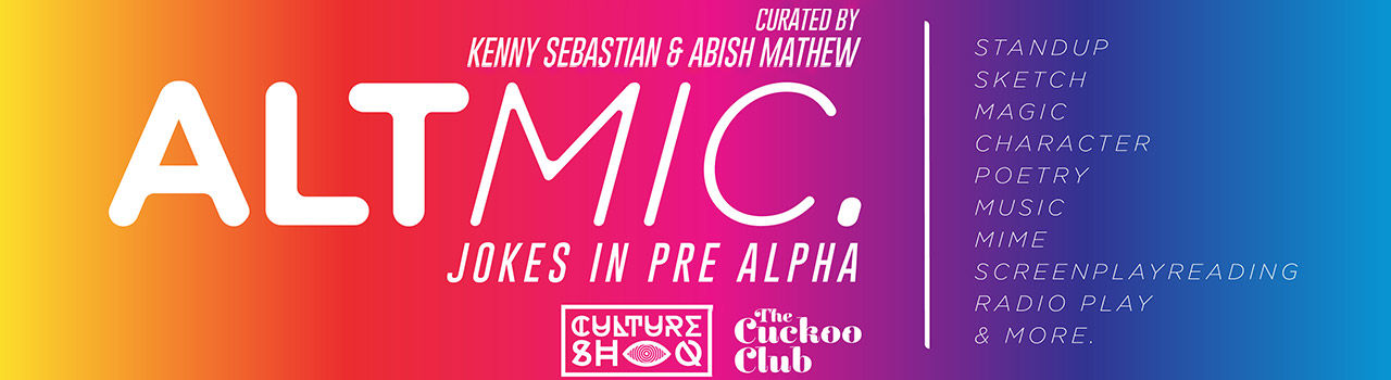 Alt Mic: Jokes in Pre-Alpha #7 with Kenny & Abish  in The Cuckoo Club: Bandra