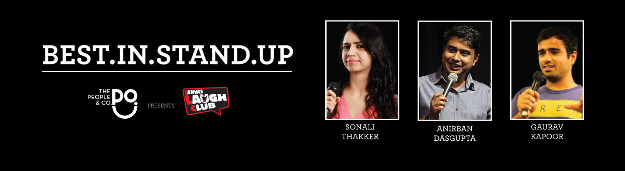 Best in Stand-Up with Sonali Thakker, Anirban Dasgupta and Gaurav Kapoor  in Canvas Laugh Club at The People & Co.