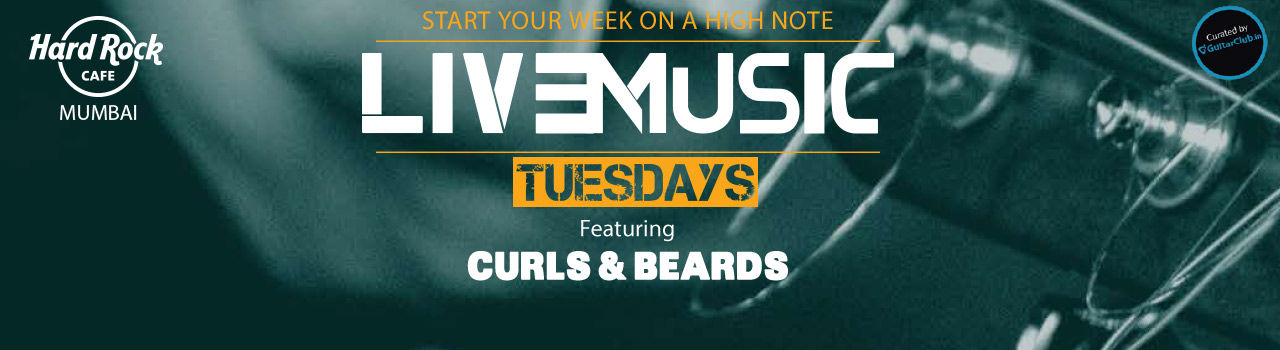 Live Music Tuesdays Featuring Curls and Beards  in Hard Rock Cafe: Worli
