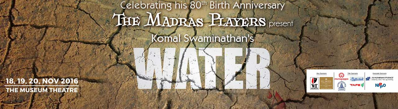 The Madras Players Present Water  in Museum Theatre: Chennai