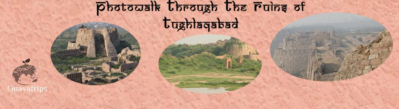 Photowalk Through the Ruins of Tughlaqabad  in Tughlakabad Fort: Delhi