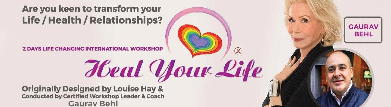 Heal Your Life 2-day Transformational Workshop  in Zorba The Buddha: Delhi