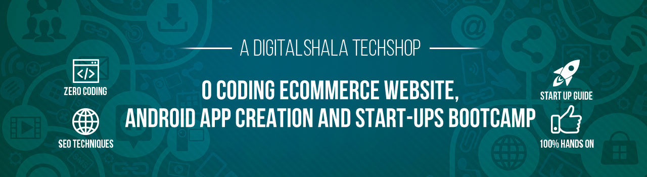 0 Coding Ecommerce Website, Android App Creation and Start-ups Bootcamp  in Digitalshala: Bengaluru