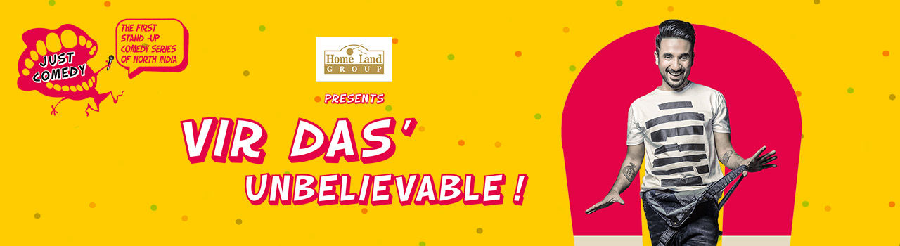 Just Comedy presents Vir Das' Unbelievable  in Tagore Theatre: Chandigarh