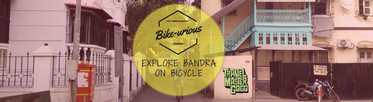 Bike-urious - Bicycle Tour of Bandra  in