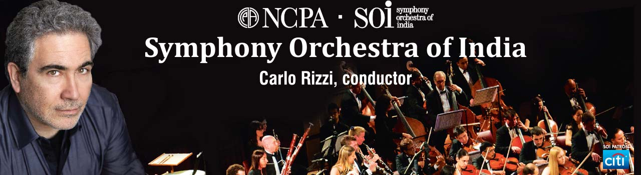 Symphony Orchestra of India (SOI): Carlo Rizzi conducts Beethoven's Fifth / Works by Wagner & Strauss  in Jamshed Bhabha Theatre: NCPA