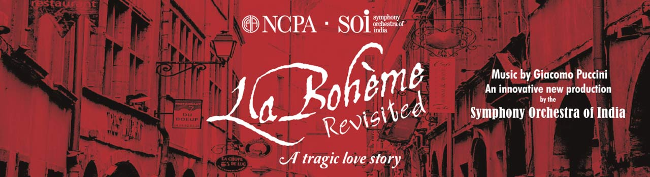 Symphony Orchestra of India (SOI): La Boheme Revisited  in Jamshed Bhabha Theatre: NCPA