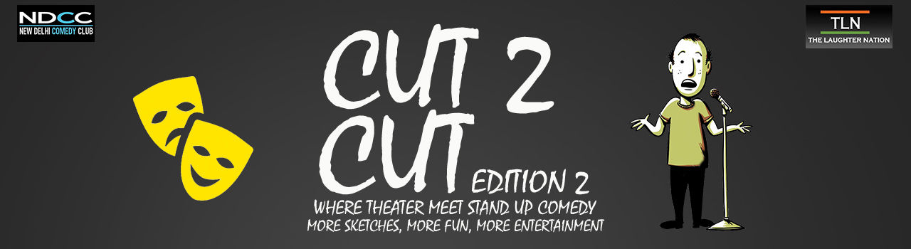 Cut 2 Cut - Where Theater Meets Stand-Up Comedy  in Akshara Theatre: Delhi