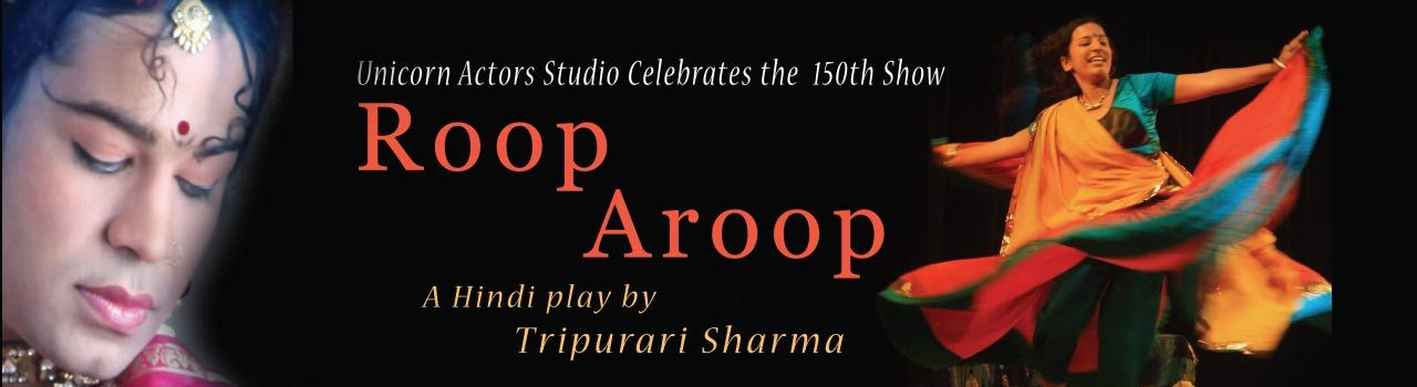 Unicorn Actors Studio's Roop Aroop  in