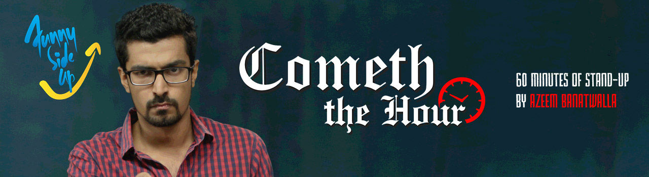 Cometh The Hour - Comedy Special by Azeem Banatwalla  in Bhaskara Auditorium: Birla Science Centre