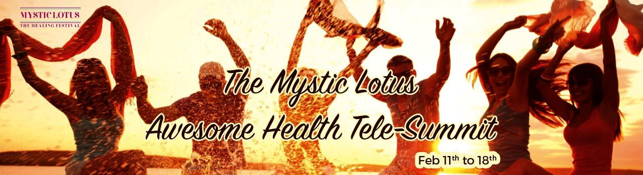 The Mystic Lotus Awesome Health Tele-Summit in