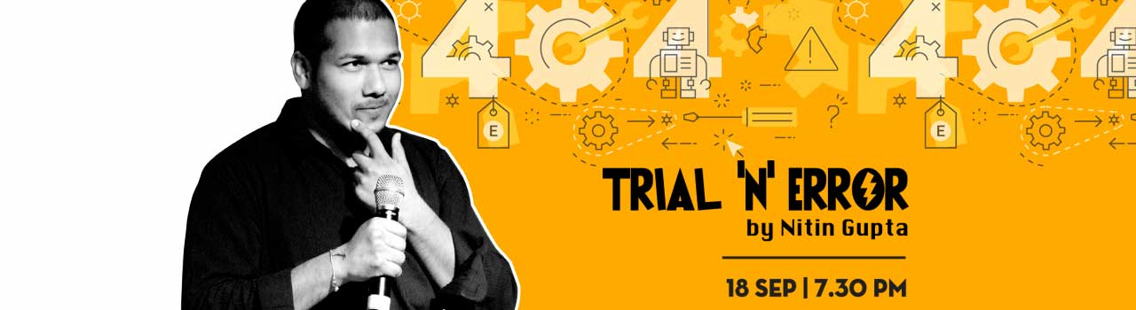 Trial 'N' Error by Nitin Gupta in Canvas Laugh Club at The People & Company