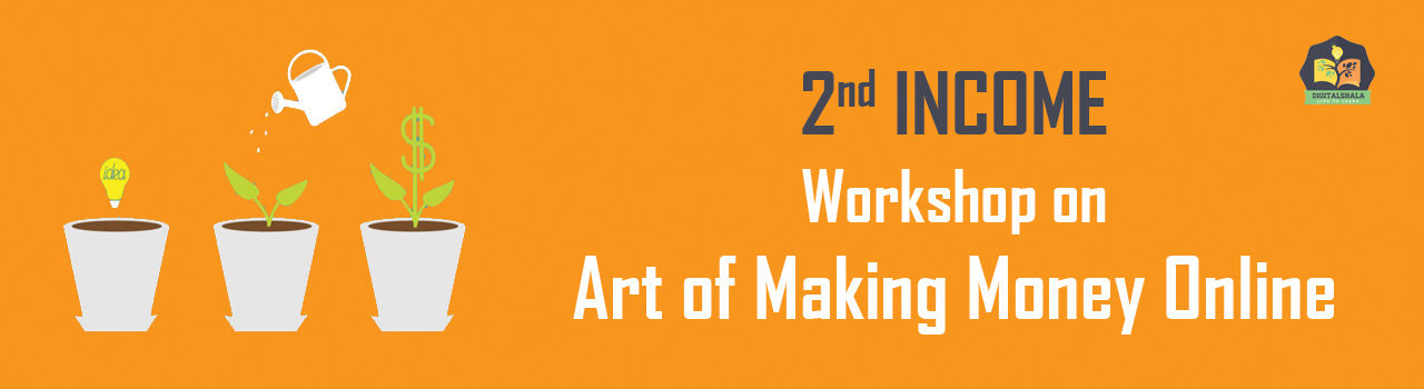 2nd Income: Workshop on Art of Making Money Online in Digitalshala: Bengaluru