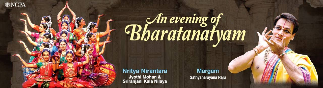 An Evening of Bharatanatyam 'Nritya Nirantara & Sriranjani Kala Nilaya Margam' in Experimental Theatre: NCPA