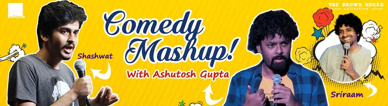Comedy Mashup! With Sonali Thakker in The Square: Mumbai
