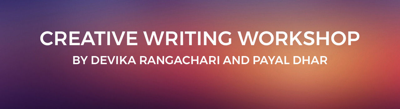 Creative Writing Workshop by Devika Rangachari and Payal Dhar in India Habitat Center: Delhi