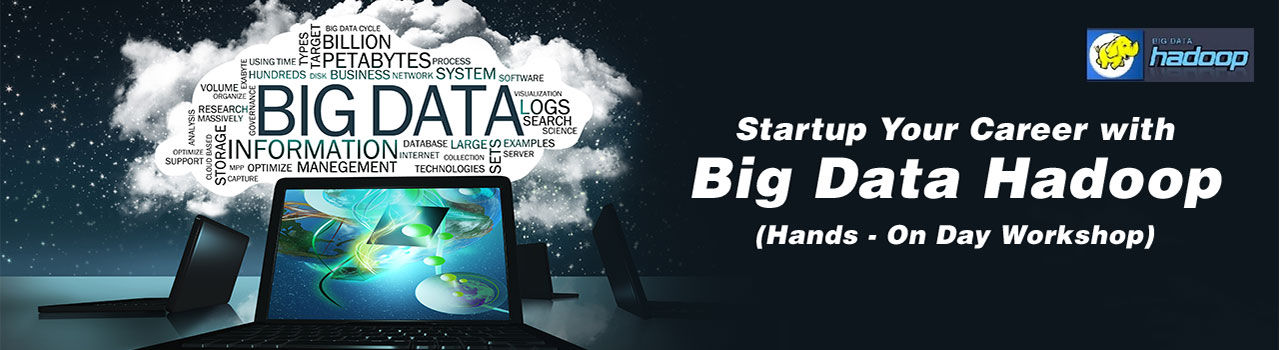 Startup Your Career with Big Data Hadoop (Hands - On Day Workshop)  in Sierra Cartel - Business Center: Bengaluru
